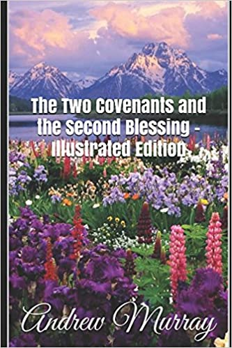 The Two Covenants and the Second Blessing - Illustrated Edition