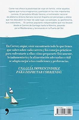 Correr, viajar, vivir: 70 carreras imprescindibles para conocer España Fuera de Colección: Amazon.es: Varona Arche, Alfredo, Serrano Sánchez, Antonio: Libros