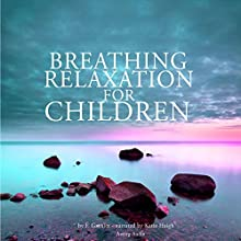 Breathing relaxation for children Audiobook by Frédéric Garnier Narrated by Katie Haigh