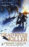 Dead River Killer, Frank Leslie, 0451234480