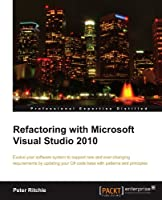 Refactoring with Microsoft Visual Studio 2010 Front Cover