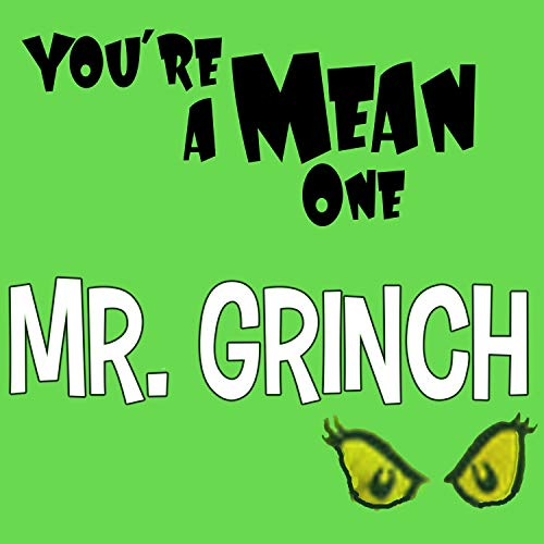 You're a Mean One Mr. Grinch (Christmas The From Grinch Song)
