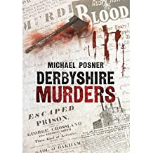 [(Derbyshire Murders )] [Author: Michael Posner] [Feb-2012]