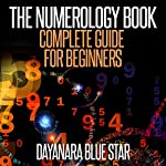 The Numerology Book: Complete Guide for Beginners   Dayanara Blue Star