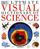 The Ultimate Visual Dictionary of Science, Dorling Kindersley Publishing Staff, 0789435128