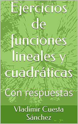 Descargar Libro Ejercicios De Funciones Lineales Y Cuadráticas: Con Respuestas Vladimir Cuesta Sánchez