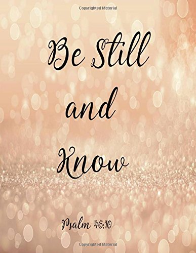 """Download Be Still And Know: Journal Notebook Quotes journal ,Notebook ,Lined Journal (8.5"""" x 11"""") 120 pages (Volume 16) ebook"""