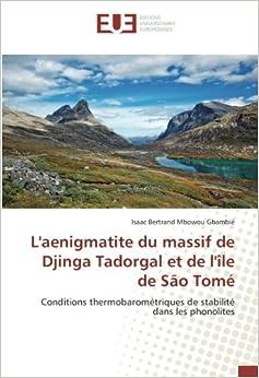 L'aenigmatite du massif de Djinga Tadorgal et de l'île de São Tomé: Conditions thermobarométriques de stabilité dans les phonolites