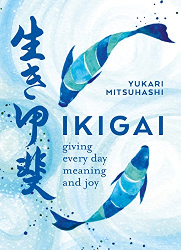 Book Ikigai: Giving every day meaning and joy<br />T.X.T