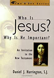 Who is Jesus? Why is He Important?: An Invitation to the New Testament (The Come & See Series)
