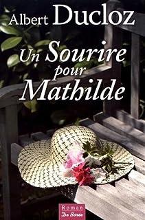 Un sourire pour Mathilde, Ducloz, Albert