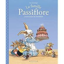 La famille Passiflore 01 : Anniversaire de Dentdelion