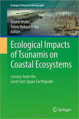 Ecological impacts of tsunamis on coastal ecosystems by jotaro ecological impacts of tsunamis on coastal ecosystems by jotaro urabe tohru nakashizuka fandeluxe Image collections