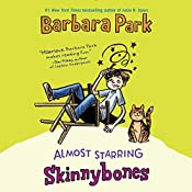 Almost Starring Skinnybones | Barbara Park