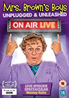Mrs Brown's Boys: Unplugged and Unleashed - On Air Live