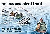 An Inconvenient Trout, Jack Ohman, 097934607X