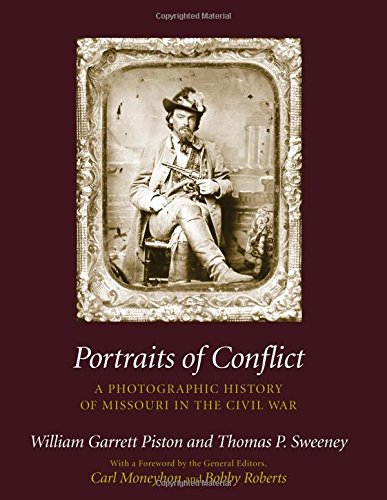 Portraits of Conflict: A Photographic History of Missouri in the Civil War