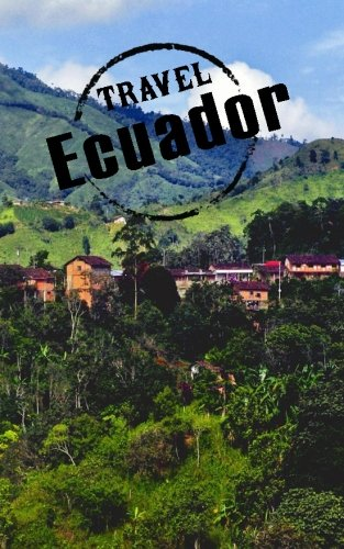 Travel Ecuador: Blank Travel Journal, 5 x 8, 108 Lined Pages (Travel Planner & Organizer)
