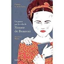 Un paseo por la vida de Simone de Beauvoir (Spanish Edition)