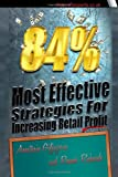 84% Most Effective Strategies for Increasing Retail Profit, Romeo Richards and Anastasia Giljazova, 1463587899