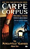 download ebook carpe corpus (morganville vampires, book 6) (text only) by r. caine pdf epub