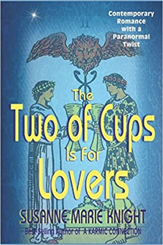 The Two Of Cups Is For Lovers: Susanne Marie Knight