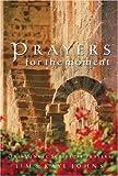 Prayers for the Moment, Jim Johns and Kaye Johns, 0805444009
