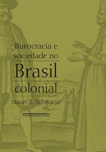 Burocracia e Sociedade no Brasil Colonial
