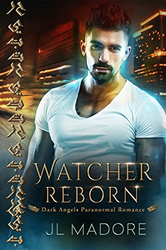 Watcher Reborn: Dark Angels Paranormal Romance (Watcher of the Gray Book 3)