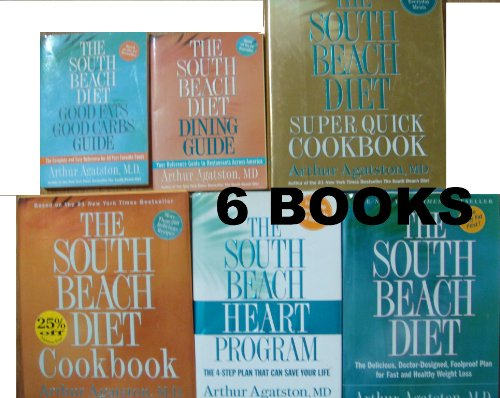 South Beach Diet 6 Book Set : The South Beach Diet/the South Beach Diet Cookbook/the South Beach Heart Program / the South Beach Diet Super Quick Cookbook/ the South Beach - Program South Beach Heart