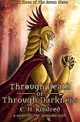 Through Death Or Through Darkness: A Novel Of The Somadàrsath