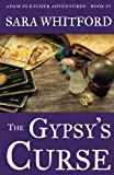 The Gypsy's Curse (Adam Fletcher Adventure Series) (Volume 4)