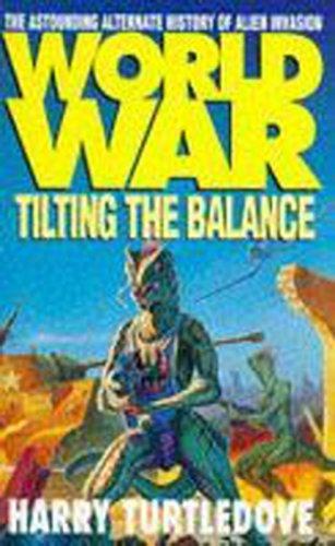 Worldwar, Book Two Tilting the Balance