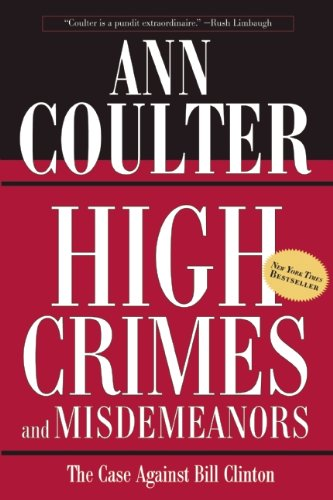 High Crimes And Misdemeanors by Ann H. Coulter