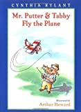 Mr. Putter & Tabby Fly the Plane by Rylant, Cynthia [Paperback(1997/3/1)]