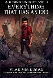 Everything that has an End (Color Variant A) (A Rising Knight Book 1)