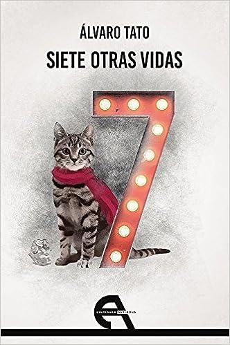 Siete otras vidas (Teatro): Amazon.es: Tato, Álvaro, Juncos ...
