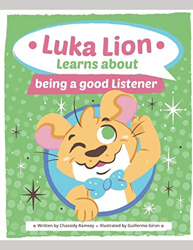 Luka Lion Learns About Being a Good Listener: Book Two of the Lion Series