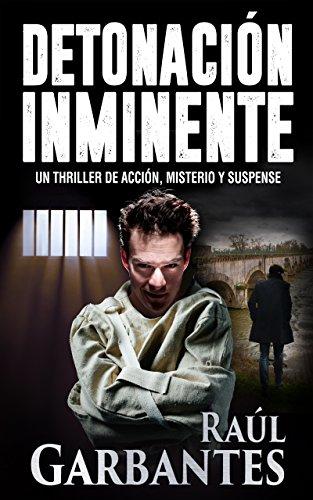 Detonación Inminente: Un thriller de acción, misterio y suspense (Spanish Edition)