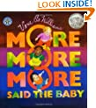 """More More More,"" Said the Baby (A Caldecott Honor book)"
