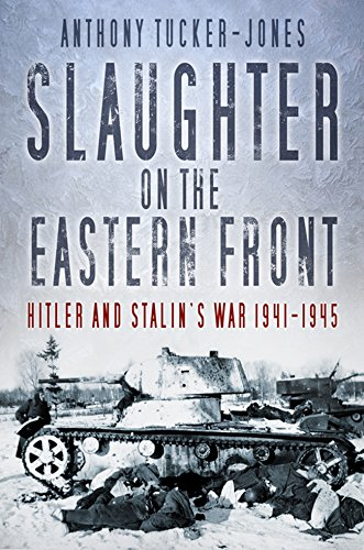 Slaughter on the Eastern Front: Hitler and Stalin's War ()