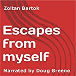 Escapes from Myself | Zoltan Bartok