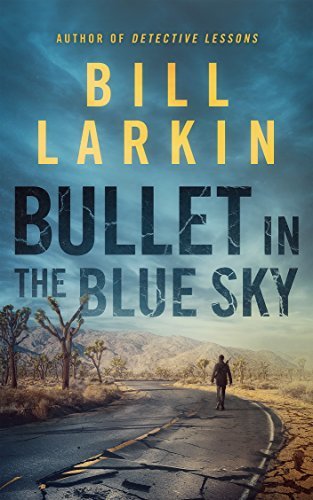 Bullet in the Blue Sky by [Larkin, Bill]