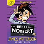 Not So Normal Norbert | James Patterson,Joey Green