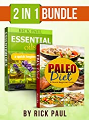 Paleo Diet and Essential oils bundle quick beginner guide ***3 Free ebook inside***: (how to start paleo, paleo diet, essential oils for beginner, essential oils recipes, Aromatherapy)