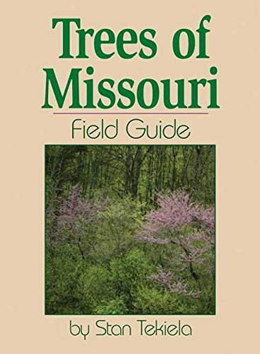 Trees of Missouri Field Guide (Tree Identification Guides) (Missouri Plants)