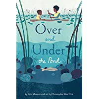Over and Under the Pond: (Environment and Ecology Books for Kids, Nature Books,...