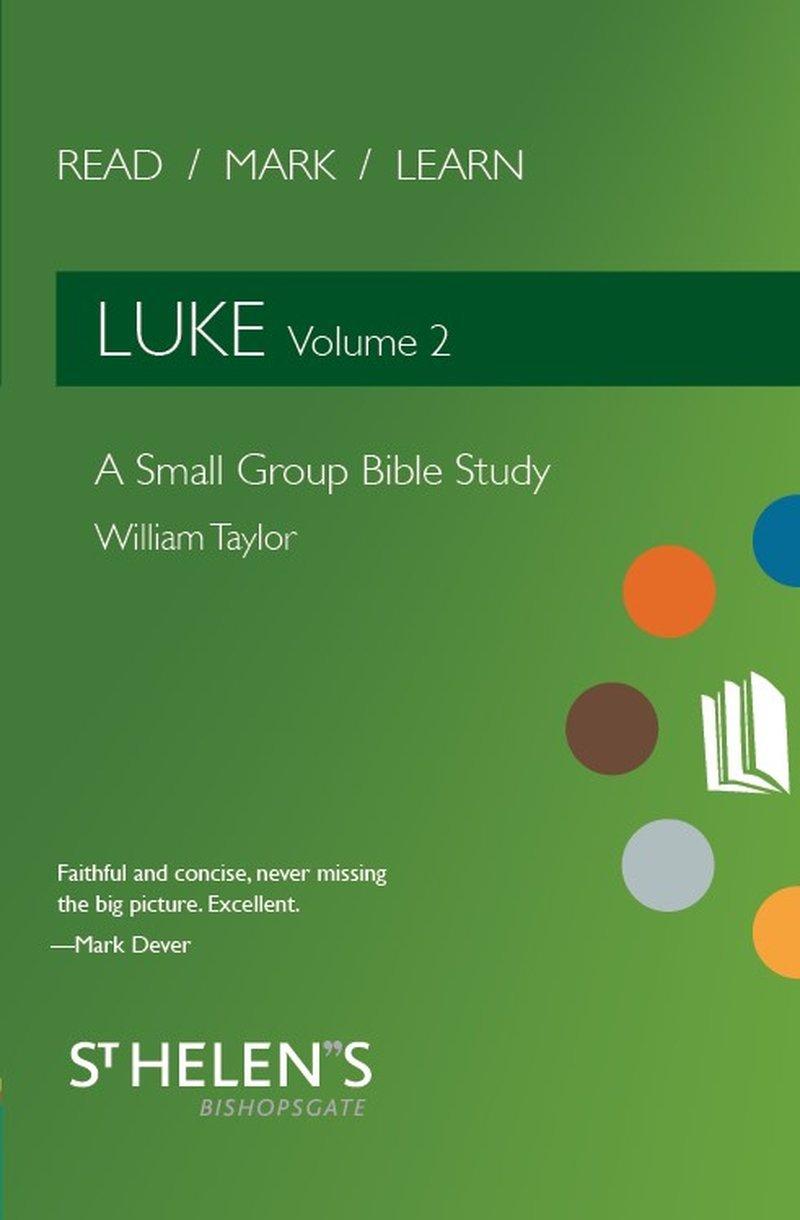 Download Read Mark Learn: Luke Vol. 2: A Small Group Bible Study pdf