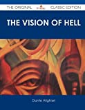 The Vision of Hell. ; by Dante Alighieri. ; Translated by Rev. Henry Francis Cary, M. A. ; and Illustrated with the Seventy-Five Designs of Gustave Dor, Dante Alighieri, 1486485480