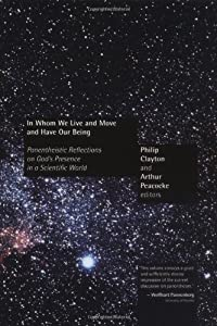 In Whom We Live and Move and Have Our Being: Panentheistic Reflections on God's Presence in a Scientific World